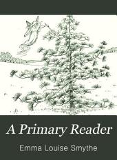 A Primary Reader: Old-time Stories, Fairy Tales and Myths, Retold by Children