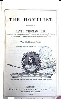 The Homilist  or  The pulpit for the people  conducted by D  Thomas  Vol  1 50  51  no  3  ol  63 PDF