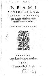 Actiones duae, habitae in Senatu pro Regia Mathematicae professionis cathedra