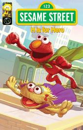 Sesame Street Comics: H is for Hero