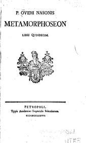 P. Ovidii Nasonis Metamorphoseon: Libri qvindecim
