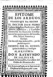 Epitome de los arduos viages que ha hecho el doctor don Pedro Cubero Sebastian ... Con las cosas mas memorables, que ha podido inquirir, etc