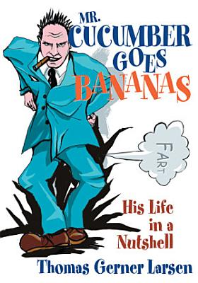 Mr  Cucumber Goes Bananas