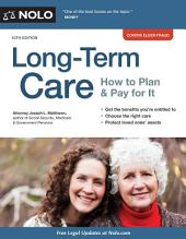 Long-Term Care: How to Plan & Pay for It, Edition 10
