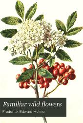 Familiar wild flowers