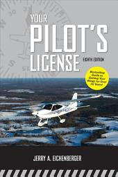 Your Pilot's License, Eighth Edition: Edition 8