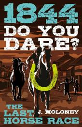 The Last Horse Race: Do You Dare?