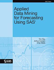 Applied Data Mining for Forecasting Using SAS PDF