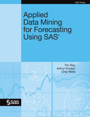 Applied Data Mining for Forecasting Using SAS PDF