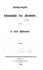 Sittlich-religiöse Lebensansicht des Herodotus