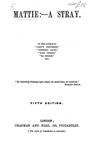 Mattie  A stray  By the author of    High Church     etc  F  W  Robinson