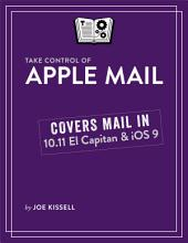 Take Control of Apple Mail: Edition 3