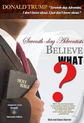 Seventh-Day Adventists Believe What?: Bible Readings--Desmond Doss Memorial Edition