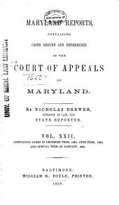 Maryland Reports: Cases Adjudged in the Court of Appeals of Maryland, Volume 22