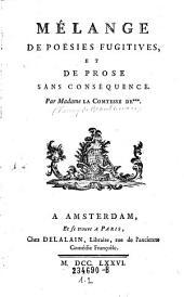 Mélange De Poesies Fugitives Et De Prose Sans Conséquence: Volume1