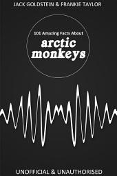 101 Amazing Facts about Arctic Monkeys