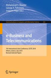 e-Business and Telecommunications: 7th International Joint Conference, ICETE, Athens, Greece, July 26-28, 2010, Revised Selected Papers