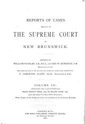 Reports of Cases: Determined in the Supreme Court of New Brunswick, Volume 19