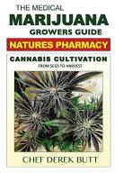 The Medical Marijuana Growers Guide. Natures Pharmacy.