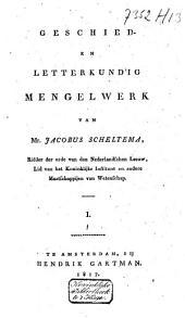 Geschied- en letterkundig mengelwerk: Volume 1