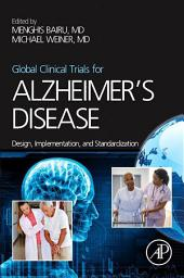 Global Clinical Trials for Alzheimer's Disease: Design, Implementation, and Standardization