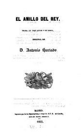 El anillo del rey: drama en tres actos y en verso, Volumen 3;Volumen 8