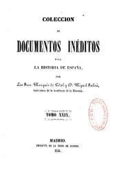 Coleccion de documentos ineditos para la historia de Espana: Volume 28
