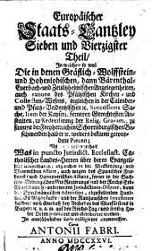 Europäische Staats-Cantzley: darinnen zum Behuff der neuesten politischen-, Kirchen- und Reichshistorie was sowohl in Religions-Angelegenheiten merckwürdiges vorgefallen als in Staats- und Reichs-Geschäfften vor kurztem abgehandelt worden und zum Vorschein gekommen ist, Band 47
