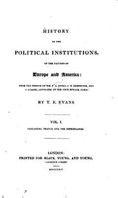 History of the Political Institutions  of the Nations of Europe and America