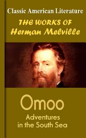 Omoo, Adventures in the South Seas: Works of Melville