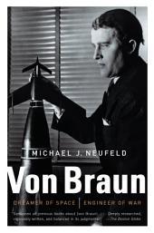 Von Braun: Dreamer of Space, Engineer of War