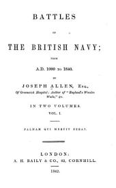 Battles of the British Navy: From A.D. 1000 to 1840, Volume 1