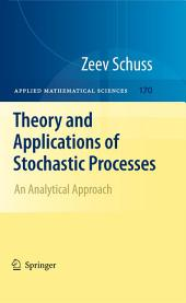 Theory and Applications of Stochastic Processes: An Analytical Approach