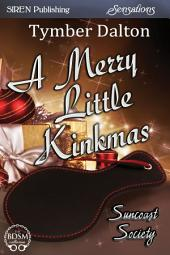 A Merry Little Kinkmas [Suncoast Society]