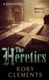 The Heretics: A John Shakespeare Mystery