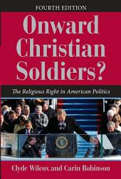 Onward Christian Soldiers?: The Religious Right in American Politics, Edition 4