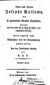 Leben und Thaten Josephs Balsamo: des so genannten Grafen Cagliostro, gezogen aus dem wider ihn zu Rom im Jahr 1790 angestellten Prozess; worin zugleich auch Nachrichten von der Freymäurerey gegeben werden, Bände 1-2