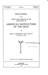 Report of the Proceedings of the ... Meeting of the Convention of American Instructors of the Deaf: Volume 21