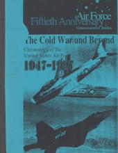 The Cold War & Beyond: Chronology of the United States Air Force 1947-1997