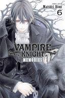 Vampire Knight  Memories  Vol  6 PDF