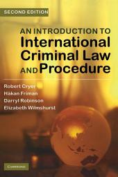 An Introduction to International Criminal Law and Procedure: Edition 2
