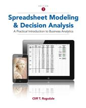 Spreadsheet Modeling and Decision Analysis: A Practical Introduction to Business Analytics: Edition 7
