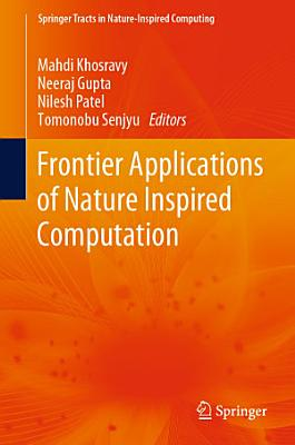 Frontier Applications of Nature Inspired Computation