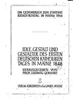 Idee  Gestalt und Gestalter des ersten Deutschen Katholikentages in Mainz 1848 PDF