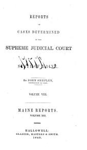 Reports of Cases Determined in the Supreme Judicial Court of the State of Maine: Volume 21
