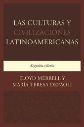 Las Culturas y Civilizaciones Latinoamericanas: Edición 2