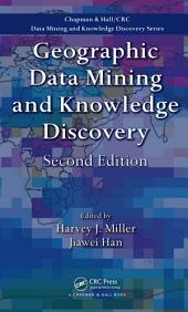 Geographic Data Mining and Knowledge Discovery, Second Edition: Edition 2