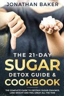 The 21-Day Sugar Detox Guide & Cookbook