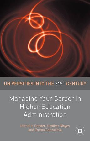 Managing Your Career in Higher Education Administration PDF