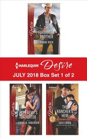 Harlequin Desire July 2018 Box Set - 2 of 2: The Forbidden Brother\His Enemy's Daughter\The Rancher's Heir